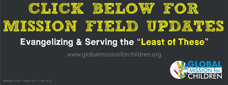 Most recent Global Mission for Children WFF GMFC Missions Update